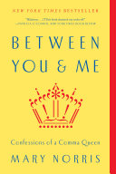 Between You & Me: Confessions of a Comma Queen Book