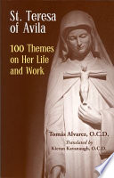 St  Teresa of Avila 100 Themes on Her Life and Work