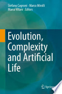 Evolution  Complexity and Artificial Life