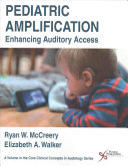 Pediatric Amplification: Enhancing Auditory Access