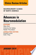 Advances In Neuromodulation An Issue Of Neurosurgery Clinics Of North America An Issue Of Neurosurgery Clinics  book