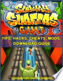 Subway Surfers Game Tips Hacks Cheats Mods Download Guide