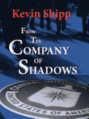 From The Company Of Shadows : events inside the cia. learn how the cia...