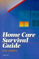 Home Care Survival Guide