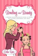 Bonding Over Beauty