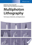 Multiphoton Lithography : much-felt need for an up-to-date overview of...