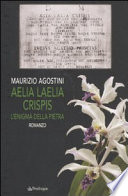 Aelia Laelia Crispis  L enigma della pietra