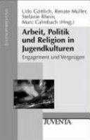 Arbeit, Politik und Religion in Jugendkulturen