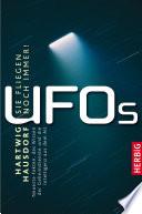 UFOs  Sie fliegen noch immer