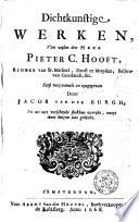Dichtkunstige werken, van wijlen den Heer Pieter C. Hooft, ridder van St. Michiel, Drost te Muyden, Baljuw van Goeilandt, etc