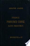 Itinéraire général de la France: Provence, Alpes maritimes, Corse