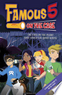 Famous 5 on the Case: Case File 2: The Case of the Plant That Could Eat Your House Max Are The Children Of The Four Kids
