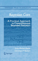 Bayesian Core: A Practical Approach to Computational Bayesian Statistics