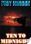 Ten To Midnight : knees by a brutal war...