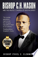 Bishop C H  Mason and the Roots of the Church of God in Christ