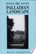 The Palladian Landscape  Geographical Change and Its Cultural Representations in Sixteenth Century Italy