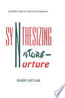 Synthesizing Nature nurture