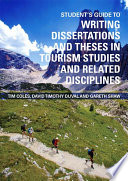 Student S Guide To Writing Dissertations And Theses In Tourism Studies And Related Disciplines