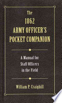 The 1862 Army Officer s Pocket Companion