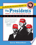 The Politically Incorrect Guide to the Presidents  Part 1