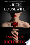 The Rich Housewife A Gripping Psychological Thriller With A Shocking Twist