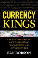 download ebook currency kings: how billionaire traders made their fortune trading forex and how you can too pdf epub