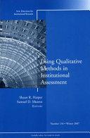 Using Qualitative Methods in Institutional Assessment