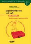 Experimentieren mit Luft : 3./4. Schuljahr ; Kopiervorlagen und Materialien