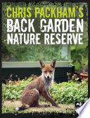 Chris Packham s Back Garden Nature Reserve