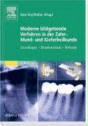 Moderne bildgebende Diagnostik in der Zahn-, Mund- und Kieferheilkunde