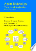 Process Oriented Analysis and Validation of Multi Agent Based Simulations