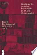 Geschichte des deutschen Buchhandels im 19  und 20  Jahrhundert  Band 1  Das Kaiserreich 1871 1918