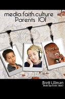 media.faith.culture: Parents 101