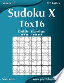 illustration du livre Sudoku X 16x16 - Difficile à Diabolique - Volume 10 - 276 Grilles