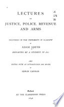 Lectures on Justice  Police  Revenue and Arms