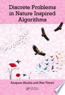 Discrete Problems in Nature Inspired Algorithms