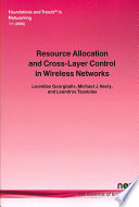 Resource Allocation and Cross-layer Control in Wireless Networks