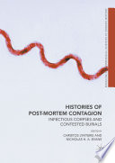Histories of Post Mortem Contagion