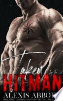 Taken By The Hitman A Mafia Bad Boy Romance