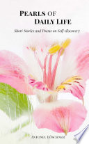 Pearls Of Daily Life Short Stories And Poems On Self Discovery
