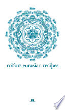 Robin   s Eurasian Recipes