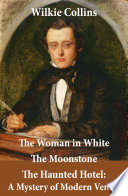download ebook the woman in white (illustrated) + the moonstone + the haunted hotel: a mystery of modern venice pdf epub