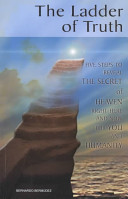 The Ladder of Truth Experience And That Is Heaven He Creates An