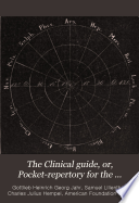 The Clinical guide  or  Pocket repertory for the treatment of acute and chronic diseases