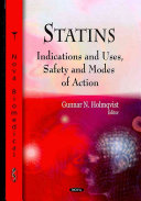Statins: Indications And Uses, Safety And Modes Of Action : new group of drugs used to lower...