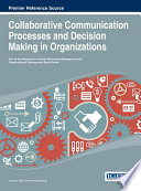 Collaborative Communication Processes And Decision Making In Organizations