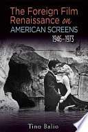 The Foreign Film Renaissance on American Screens  1946   1973