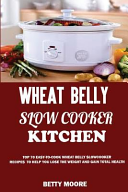 Wheat Belly Slow Cooker Kitchen