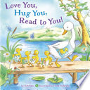 Love You Hug You Read To You