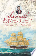 Samuel Smedley  Connecticut Privateer